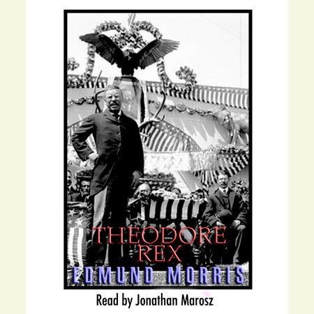 Theodore Rex by Edmund Morris