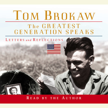 The Greatest Generation Speaks by Tom Brokaw