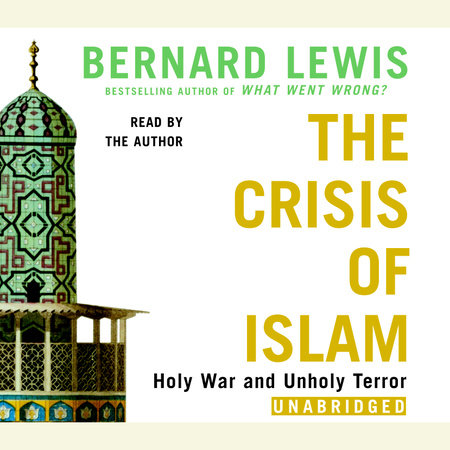 The Crisis of Islam by Bernard Lewis