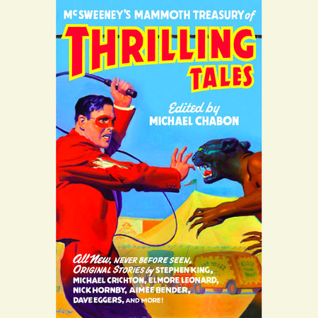 McSweeney's Mammoth Treasury of Thrilling Tales by
