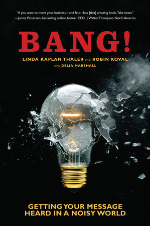 Bang! by Linda Kaplan Thaler, Robin Koval and Delia Marshall