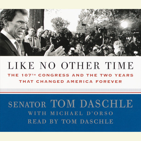 Like No Other Time by Tom Daschle