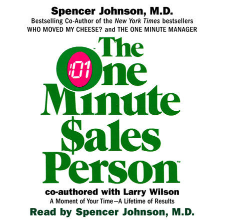 The One Minute Sales Person by Spencer Johnson, M.D. and Larry Wilson