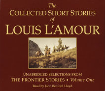 The Collected Short Stories of Louis L'Amour: Unabridged Selections from The Frontier Stories: Volume 1 Cover