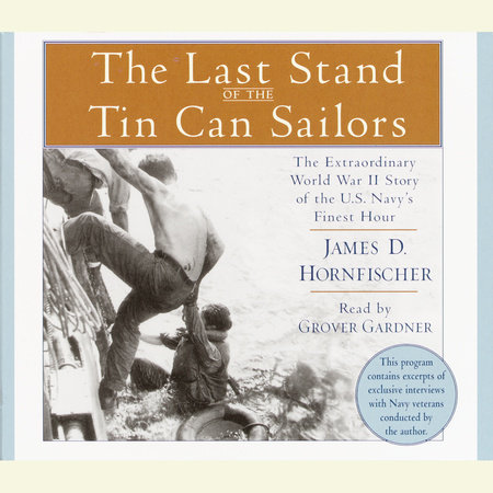 The Last Stand of the Tin Can Sailors by James D. Hornfischer