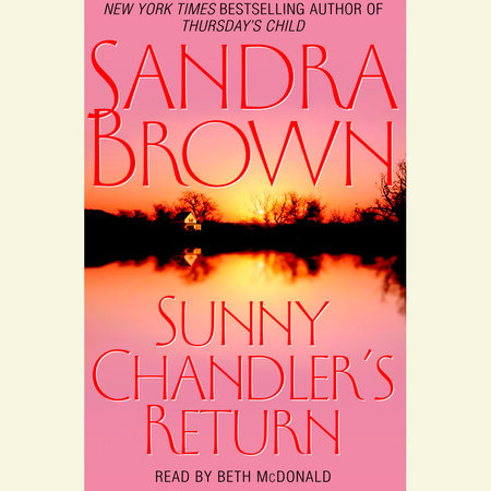 Sunny chandlers return by sandra brown penguinrandomhouse sunny chandlers return by sandra brown fandeluxe Images