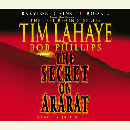 Babylon Rising: The Secret on Ararat by Tim LaHaye