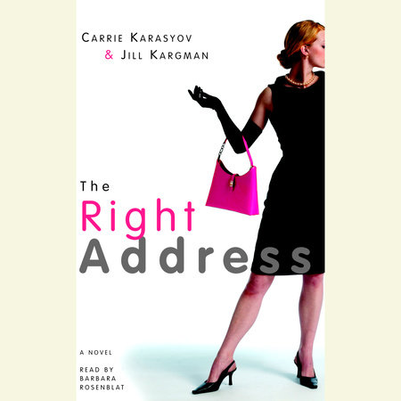 The Right Address by Carrie Karasyov and Jill Kargman