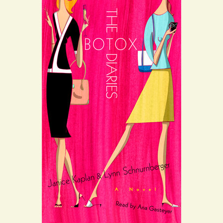 The Botox Diaries by Janice Kaplan and Lynn Schnurnberger