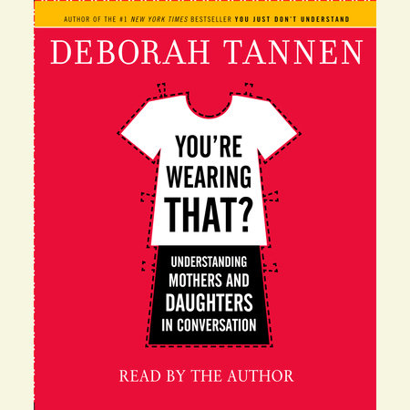 You're Wearing That? by Deborah Tannen
