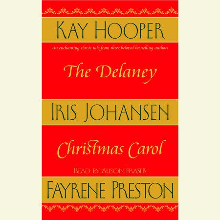 The Delaney Christmas Carol by Iris Johansen, Kay Hooper and Fayrene Preston