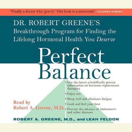 Perfect Balance by Robert A. Greene, M.D. and Leah Feldon