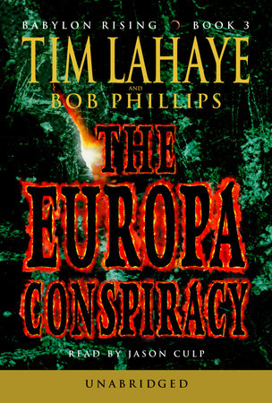 Babylon Rising Book 3: The Europa Conspiracy by Tim LaHaye and Bob Phillips