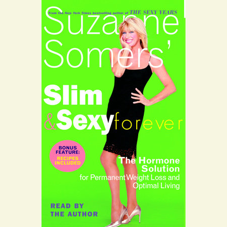 Suzanne Somers' Slim and Sexy Forever by Suzanne Somers