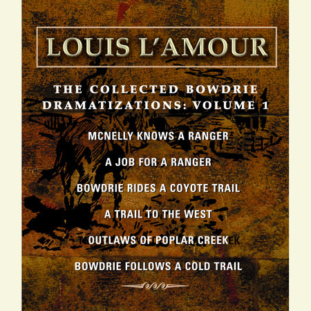 The Collected Bowdrie Dramatizations: Volume 1 by Louis L'Amour