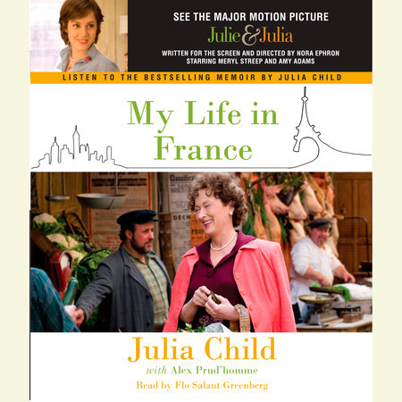 My Life in France by Julia Child and Alex Prud'homme