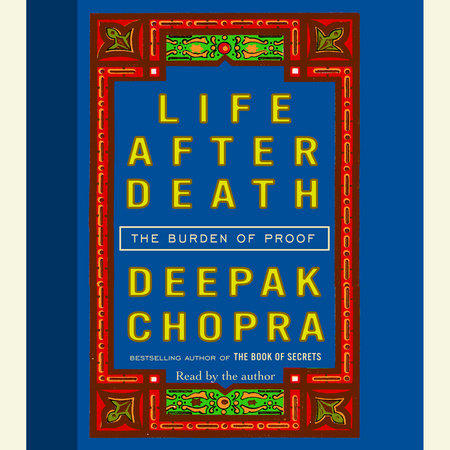 Life After Death by Deepak Chopra