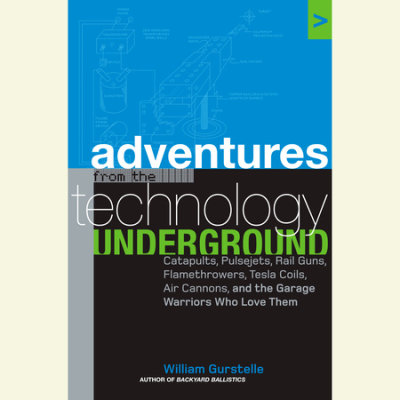 Adventures from the Technology Underground cover