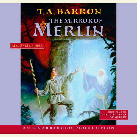 The Mirror of Merlin by T.A. Barron