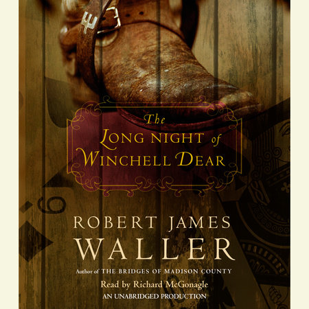 The Long Night of Winchell Dear by Robert James Waller