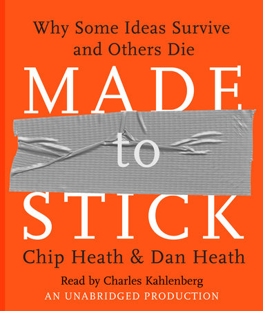 Made to Stick by Chip Heath and Dan Heath