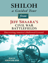 Shiloh: A Guided Tour from Jeff Shaara's Civil War Battlefields Cover