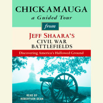 Chickamauga: A Guided Tour from Jeff Shaara's Civil War Battlefields Cover