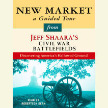 New Market: A Guided Tour from Jeff Shaara's Civil War Battlefields Cover