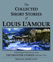 The Collected Short Stories of Louis L'Amour: Unabridged Selections From The Frontier Stories, Volume 5 Cover