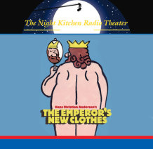 The Night Kitchen Radio Theater Presents: The Emperor's New Clothes Cover