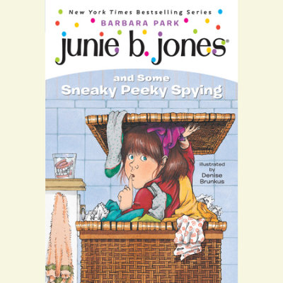 Junie B. Jones and Some Sneaky Peeky Spying cover