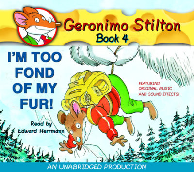 Geronimo Stilton #4: I'm Too Fond of My Fur cover