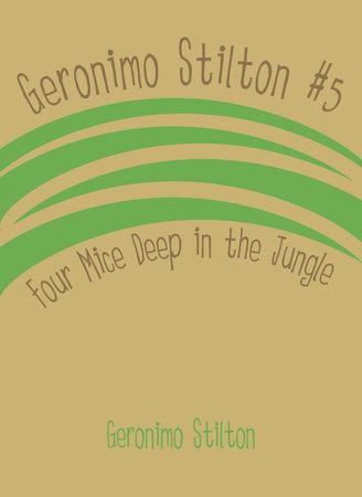 Geronimo Stilton #5: Four Mice Deep in the Jungle cover
