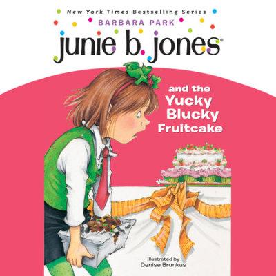Junie B. Jones & the Yucky Blucky Fruitcake cover