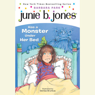Junie B.Jones Has a Monster Under Her Bed cover