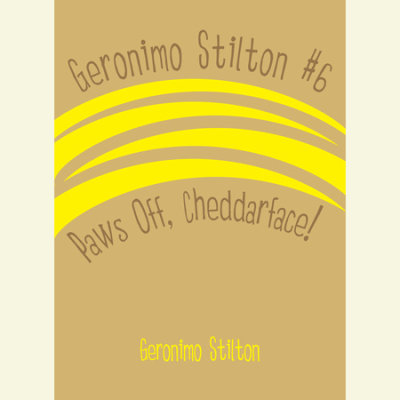 Geronimo Stilton #6: Paws Off, Cheddarface! cover