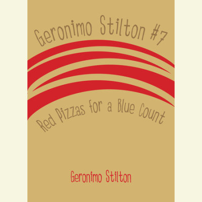 Geronimo Stilton #7: Red Pizzas for a Blue Count cover