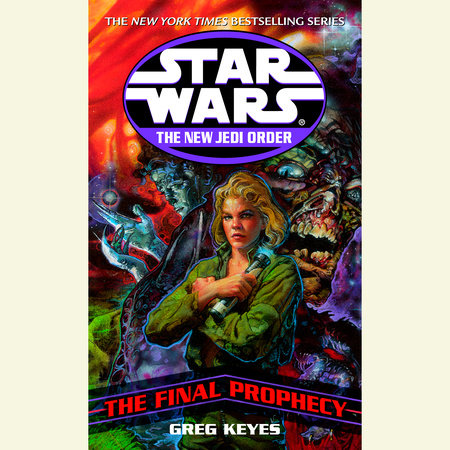 Star Wars: New Jedi Order: The Final Prophecy by Greg Keyes