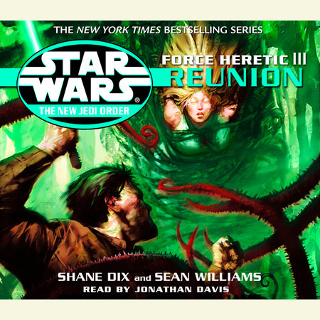 Reunion: Star Wars Legends (The New Jedi Order: Force Heretic, Book III) by Sean Williams