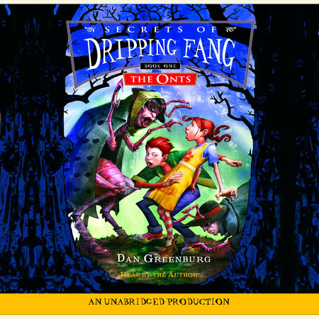 Secrets of Dripping Fang, Book #1: The Onts by Dan Greenburg