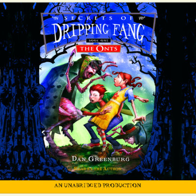 Secrets of Dripping Fang, Book #1: The Onts cover