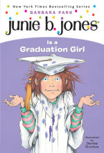 Junie B. Jones #17: Junie B. Jones Is a Graduation Girl Cover