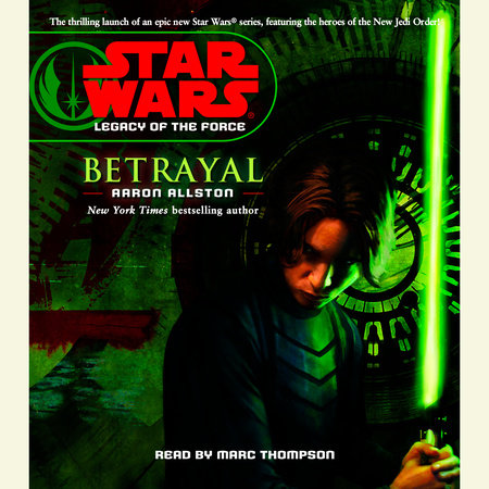 Betrayal: Star Wars Legends (Legacy of the Force) by Aaron Allston