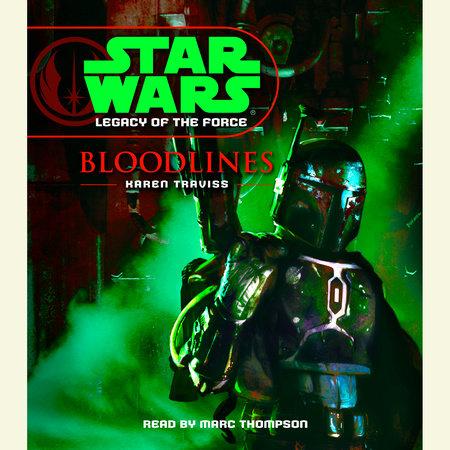 Bloodlines: Star Wars Legends (Legacy of the Force) by Karen Traviss