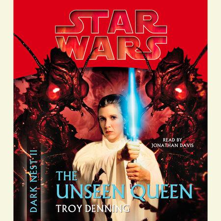 The Unseen Queen: Star Wars Legends (Dark Nest, Book II) by Troy Denning