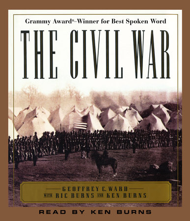 The Civil War by Geoffrey C. Ward, Ric Burns and Ken Burns