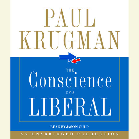 The Conscience of a Liberal by Paul Krugman
