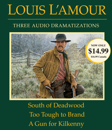 South of Deadwood / Too Tough to Brand / A Gun for Kilkenny by Louis L'Amour