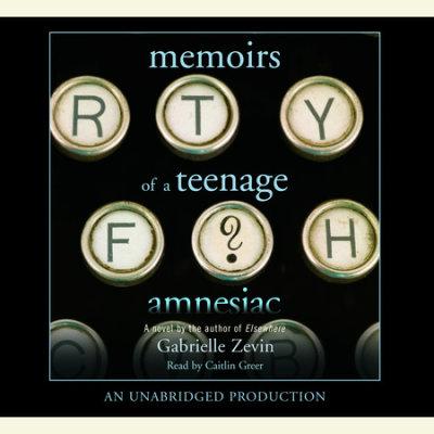 Memoirs of a Teenage Amnesiac cover