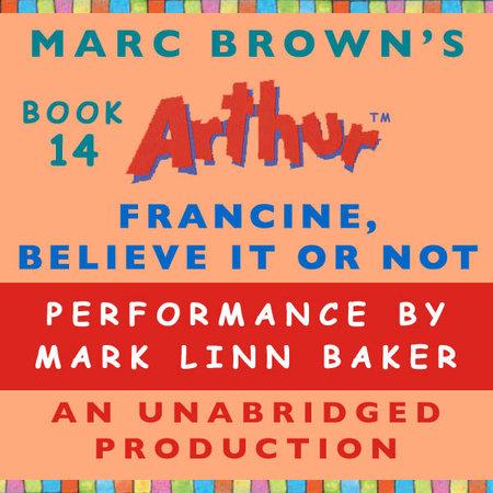 Francine, Believe It Or Not by Marc Brown